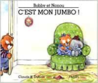 Bobby et Nanou (tome 2) : C'est mon jumbo !