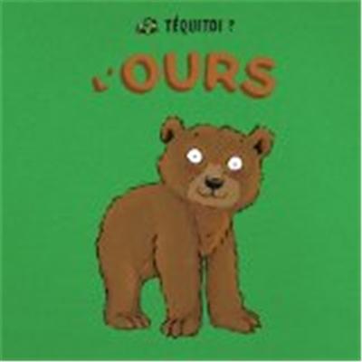 Téquitoi ? : L'ours