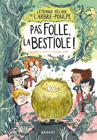 L'étrange village de l'Arbre-Poulpe : Pas folle la bestiole !