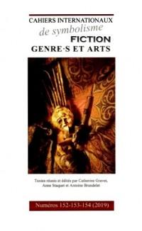 Cahiers internationaux de symbolisme - n°152-153-154  - nov. 2019  - Fiction. Genre.s et arts