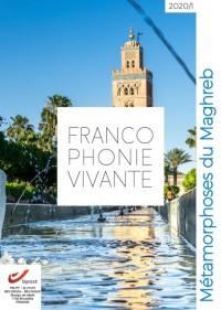 Francophonie vivante - 1  - 2020  - Métamorphoses du Maghreb