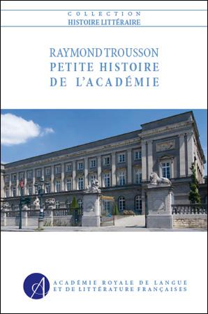 Petite histoire de l'Académie (réédition)