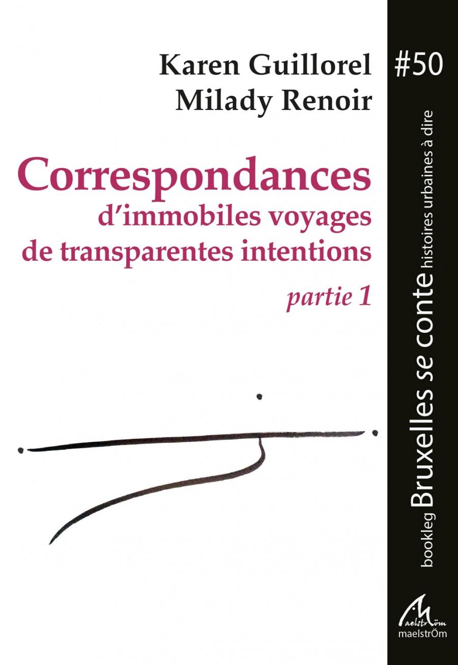 Corrspondances d'immobiles voyages de transparentes intentions (partie 1)