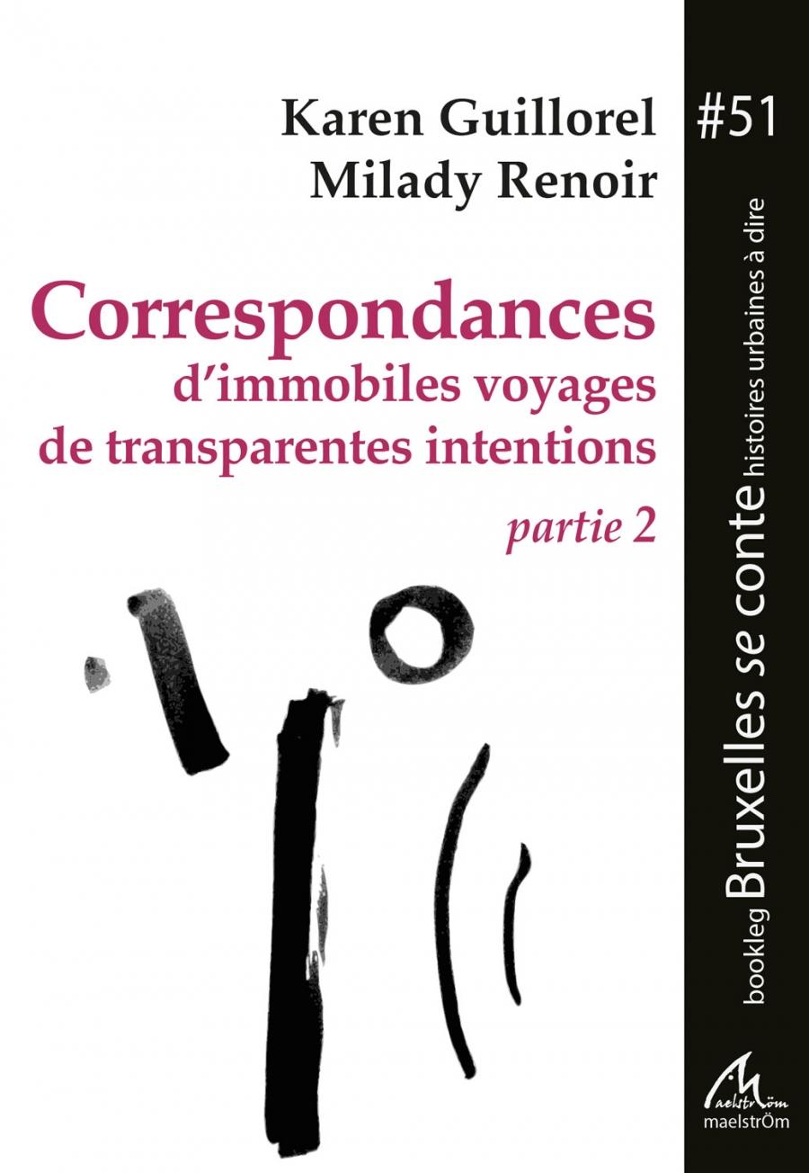 Corrspondances d'immobiles voyages de transparentes intentions (partie 2)