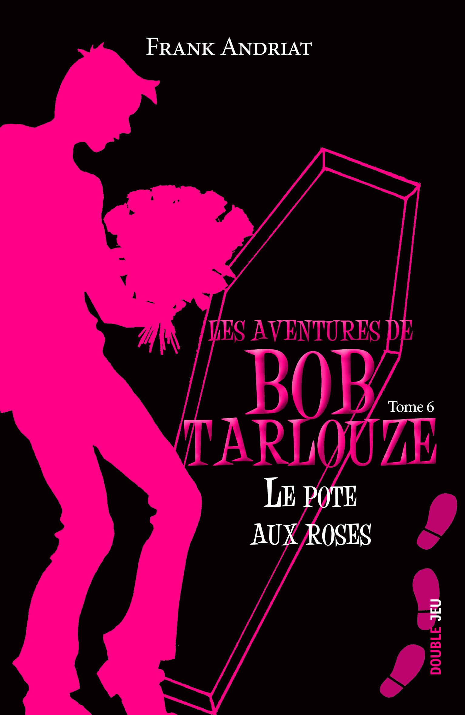 Les aventures de Bob Tarlouze (tome 6) : Le pote aux roses