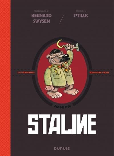 La véritable histoire vraie : Joseph Staline