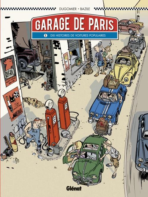 Garage de Paris (tome 1) : Dix histoires de voitures populaires