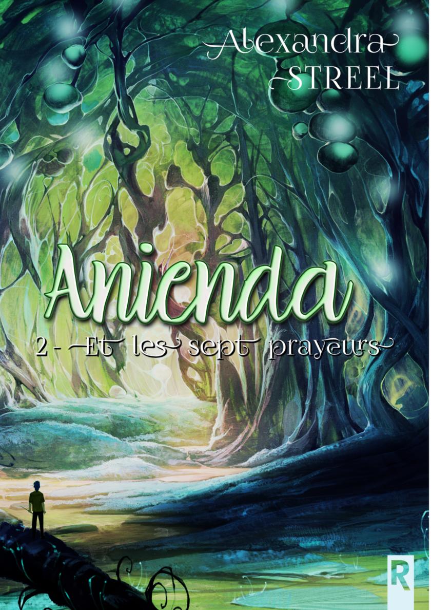 Anienda : Anienda et les sept prayeurs (tome 2)