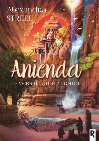 Anienda : Vers un autre monde (tome 1)