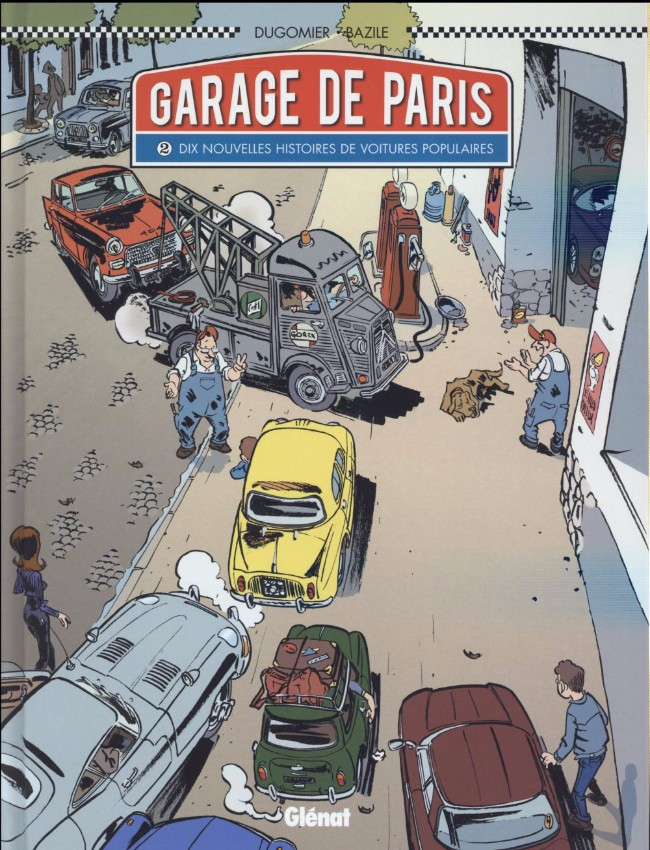 Garage de Paris (tome 2) : Dix nouvelles histoires de voitures populaires