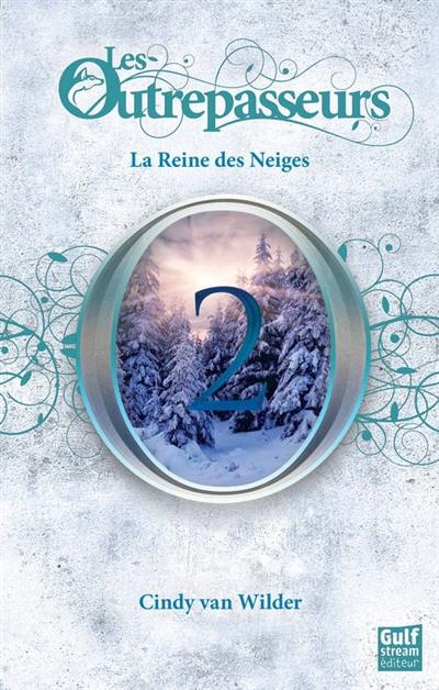 Les Outrepasseurs : La Reine des neiges (tome 2)