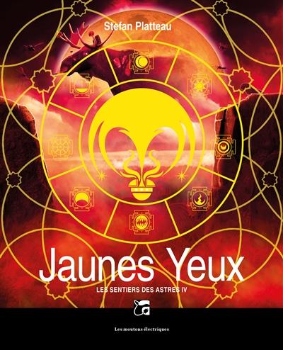Le sentier des astres (volume 4) : Jaunes yeux