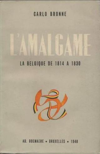 L'Amalgame : La Belgique de 1814 à 1830