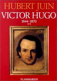 Victor Hugo, tome 2 : 1844-1870