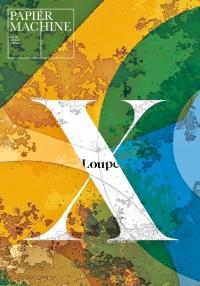 Papier Machine - n°10  - automne 2020  - Loupe