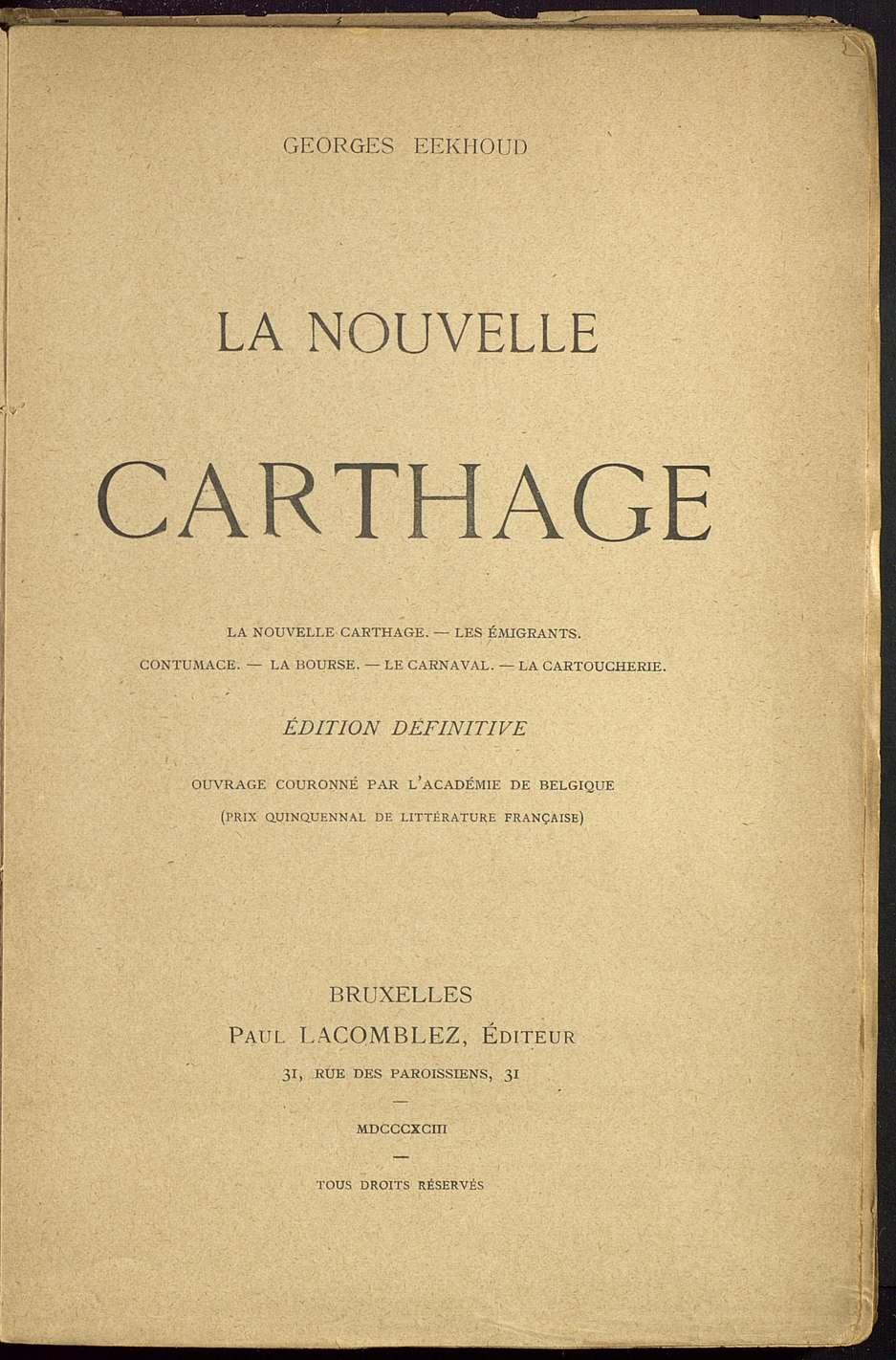 La Nouvelle Carthage : Les Emigrants ; Contumace ; La Bourse ; Le Carnaval ; La Cartoucherie