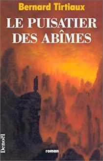 Le puisatier des abîmes: roman
