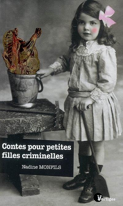 Contes pour petites filles criminelles : nouvelles courtes