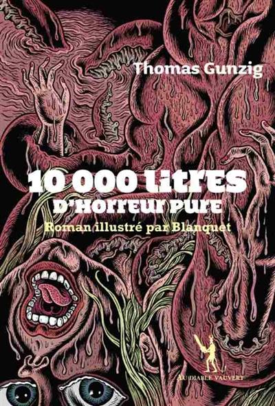 10 000 litres d'horreur pure, modeste contribution à une sous-culture