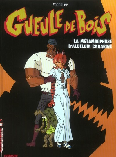 Gueule de bois (tome 3) : La métamorphose d'Alléluia Carabine