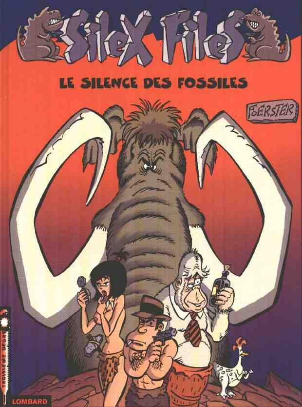 Silex files (tome 2) : Le silence des fossiles