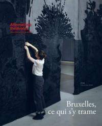Alternatives théâtrales - 142  - décembre 2020  - Bruxelles, ce qui s'y trame