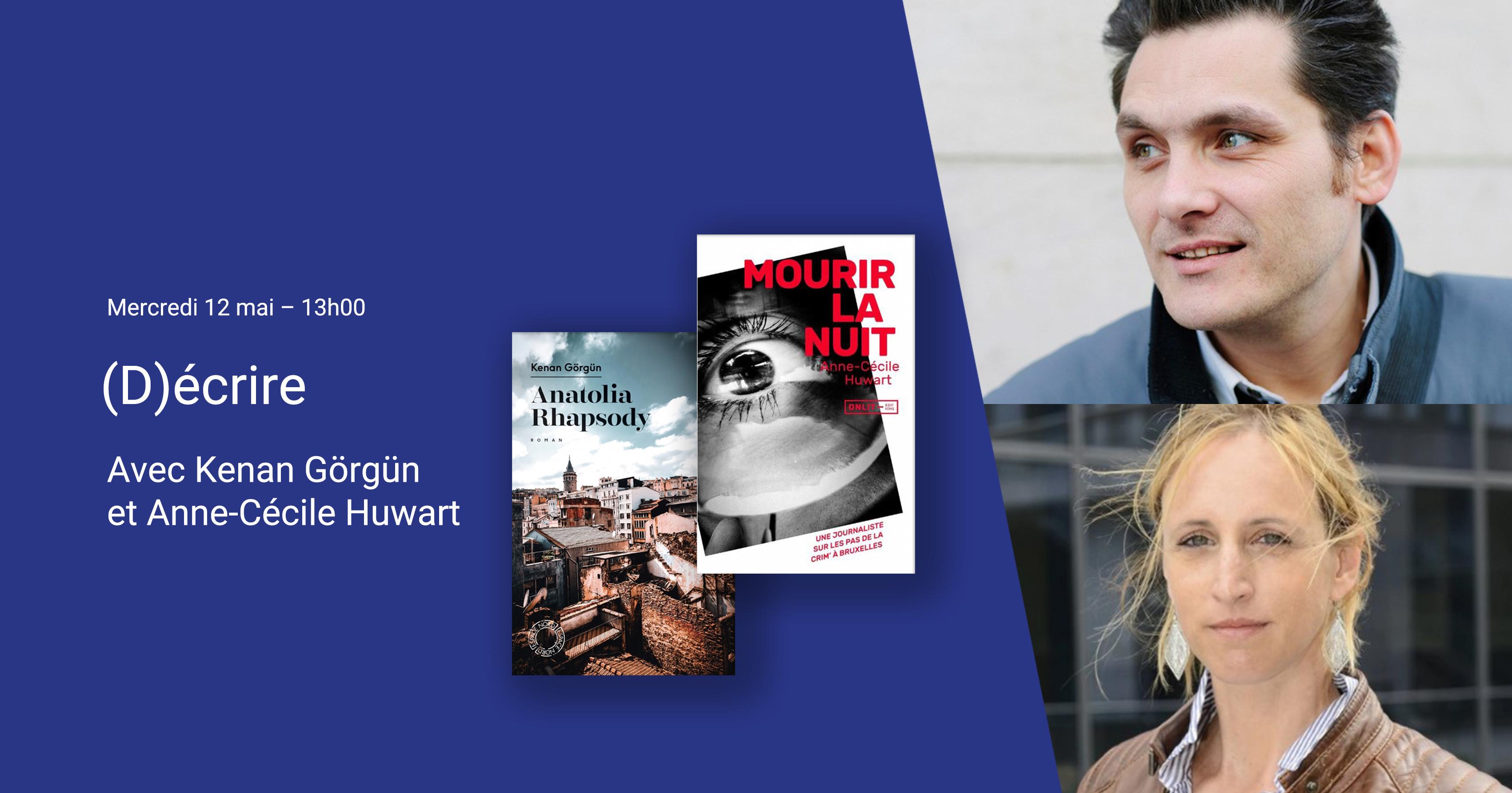 « (D)écrire » : rencontre avec Kenan Görgün et Anne-Cécile Huwart