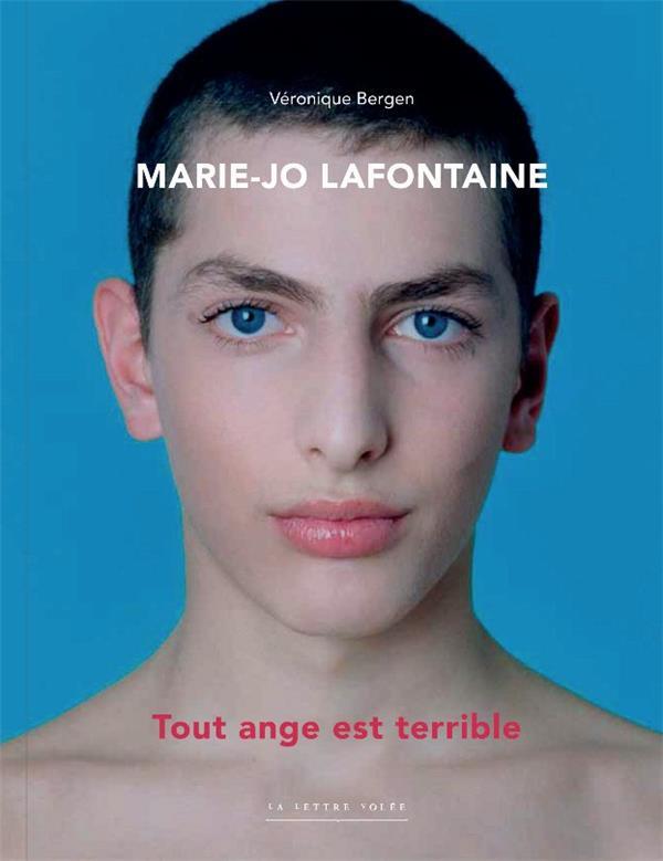 Marie-Jo Lafontaine : Tout ange est terrible