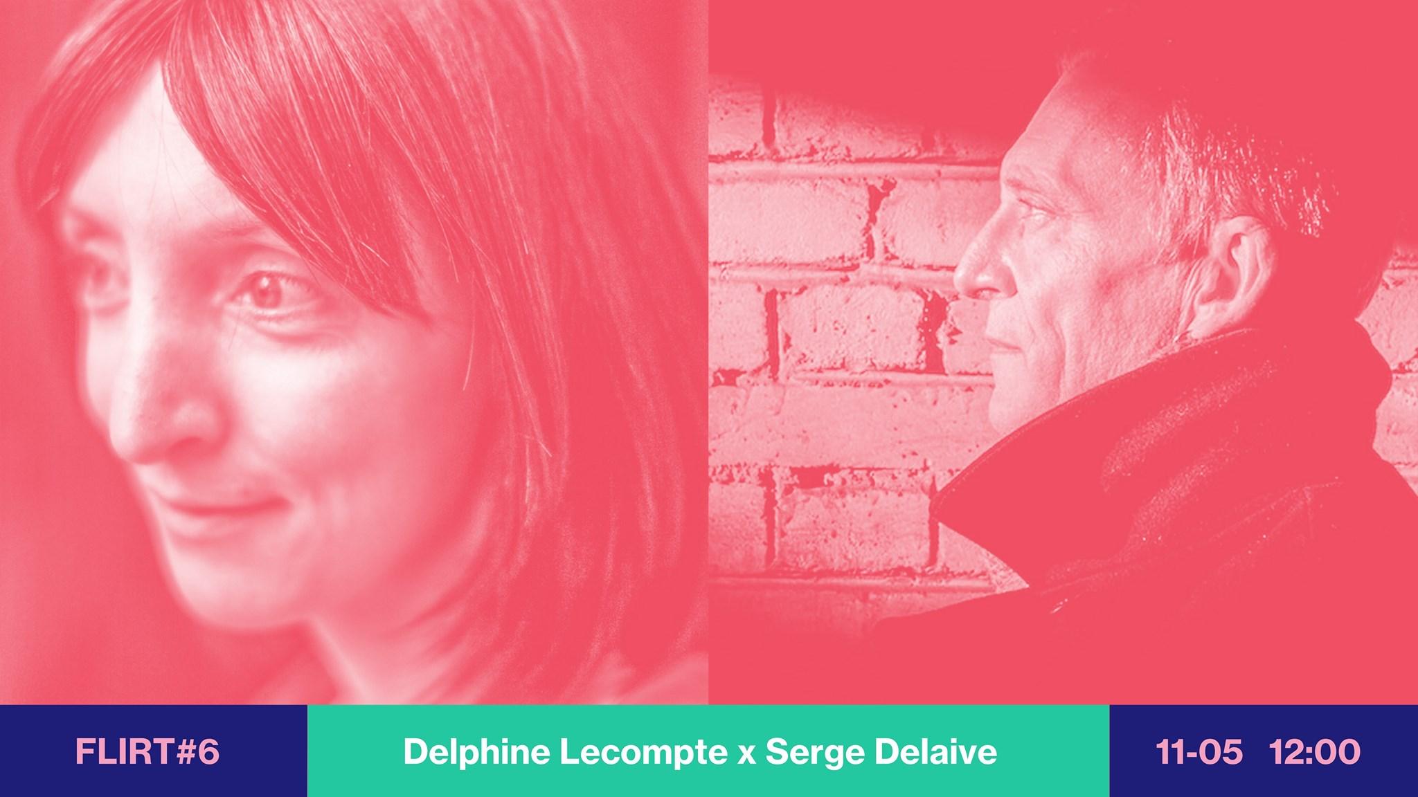 FLIRT #6 Delphine Lecompte & Serge Delaive