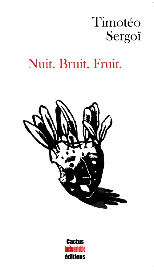 Nuit. Bruit. Fruit