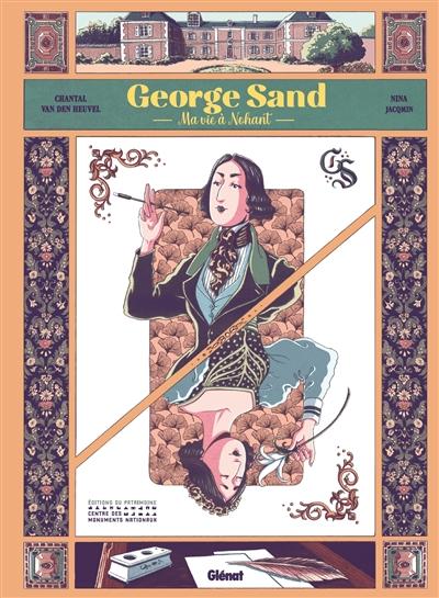 Georges Sand : ma vie à Nohant