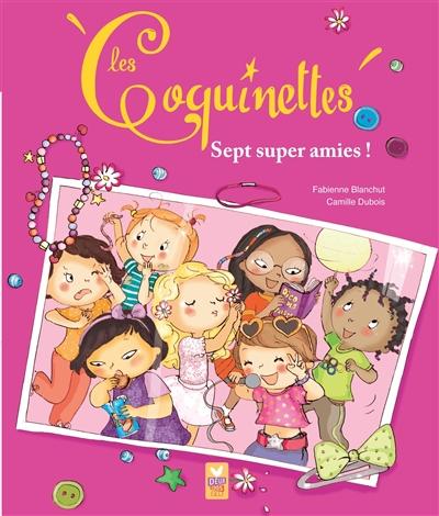Les Coquinettes : Sept super amies