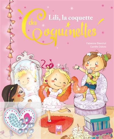 Les Coquinettes : Lili, la coquette des coquinettes