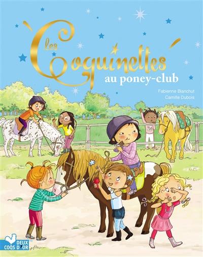 Les Coquinettes : Les Coquinettes au poney club