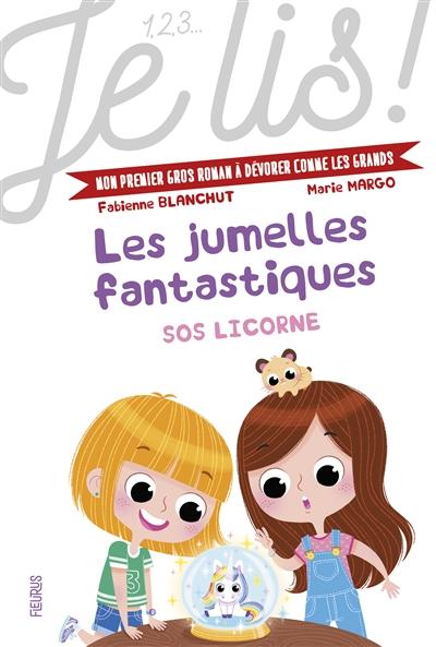Les jumelles fantastiques : SOS licorne