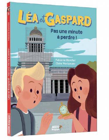 Léa et Gaspard : Pas une minute à perdre
