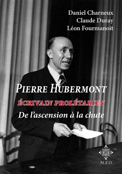 Pierre Hubermont : écrivain prolétarien, de l'ascension à la chute
