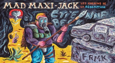 Mad Maxi-Jack : les chemins de la rédemption