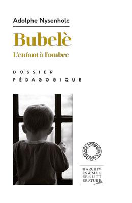 Dossier pédagogique : Bubelè, l'enfant à l'ombre